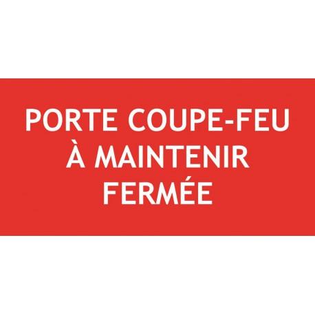 Panneau PORTE COUPE FEU A MAINTENIR FERMEE