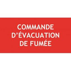 Panneau COMMANDE D'EVACUATION DE FUMEE