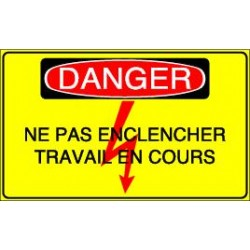 Panneau Danger Ne pas enclencher Travaux en cours