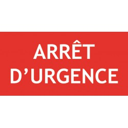 ARRET D'URGENCE