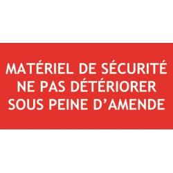 MATERIEL DE SECURITE NE PAS DETERIORER SOUS PEINE D'AMENDE