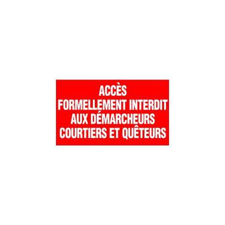 ACCES FORMELLEMENT INTERDIT AUX DEMARCHEURS COURTIERS ET QUETEURS
