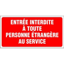 ENTREE INTERDITE A TOUTE PERSONNE ETRANGERE AU SERVICE