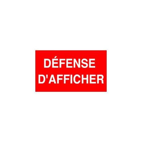 PANNEAU DEFENSE D'AFFICHER