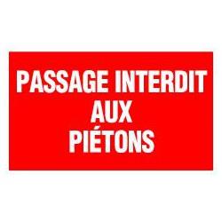 PASSAGE INTERDIT AUX PIETONS