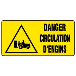 PANNEAU GRAND FORMAT DANGER CIRCULATION D'ENGINS + PICTO