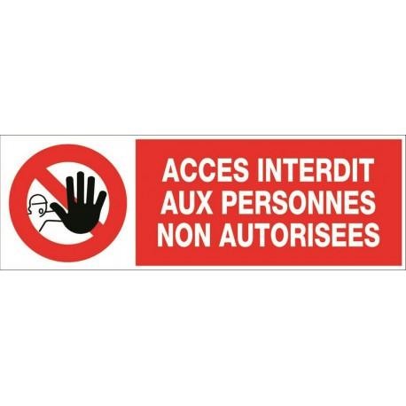 ACCES INTERDIT AUX PERSONNES NON AUTORISEES + PICTO