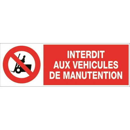INTERDIT AUX VEHICULES DE MANUTENTION + PICTO