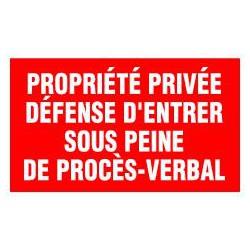 PROPRIETE PRIVEE DEFENSE D'ENTRER SOUS PEINE DE PROCES-VERBAL