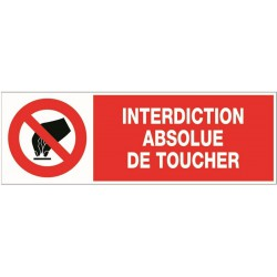 INTERDICTION ABSOLUE DE TOUCHER + PICTO