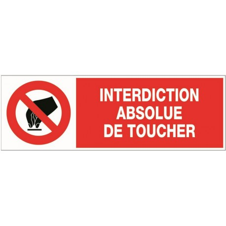 INTERDICTION ABSOLUE DE TOUCHER + PICTO