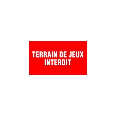 TERRAIN DE JEUX INTERDIT