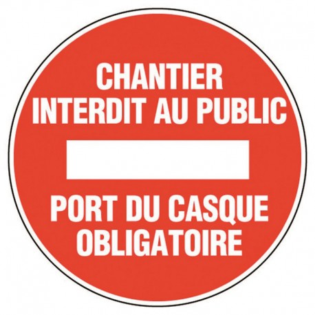 Chantier interdit au public Port du casque obligatoire