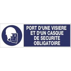 PANNEAU PORT D'UNE VISIERE ET D'UN CASQUE DE SECURITE OBLIGATOIRE + PICTO