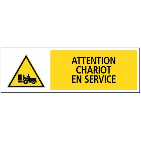ATTENTION CHARIOT EN SERVICE + PICTO