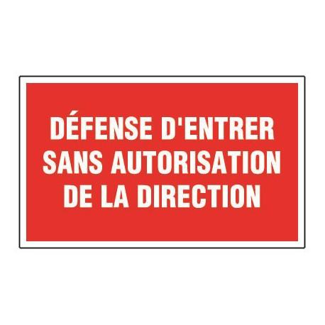Défense d'entrer sans autorisation de la Direction