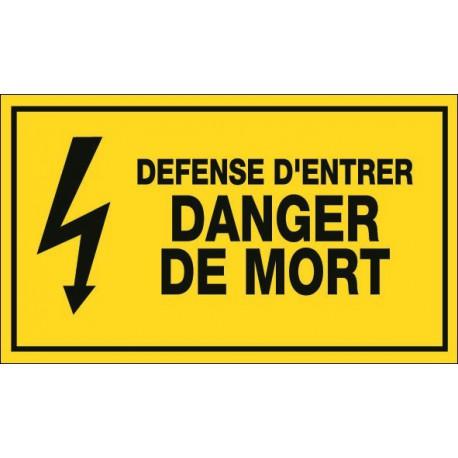 Défense d'entrer DANGER DE MORT