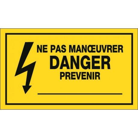 Ne pas Manoeuvrer Danger Prevenir :