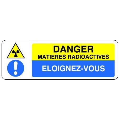 Panneau DANGER MATIERES RADIOACTIVES - ELOIGNEZ-VOUS