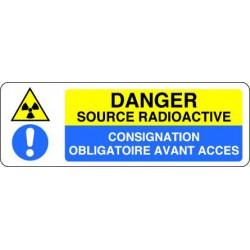 Panneau DANGER SOURCE RADIOACTIVES - CONSIGNATION OBLIGATOIRE AVANT ACCES