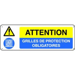 Panneau ATTENTION  - GRILLES DE PROTECTION OBLIGATOIRES