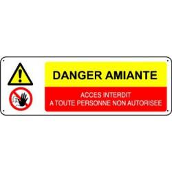 Panneau DANGER AMIANTE  - ACCES INTERDIT A TOUTE PERSONNE NON AUTORISEE