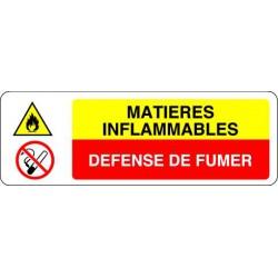Panneau MATIERES INFLAMMABLES  - DEFENSE DE FUMER