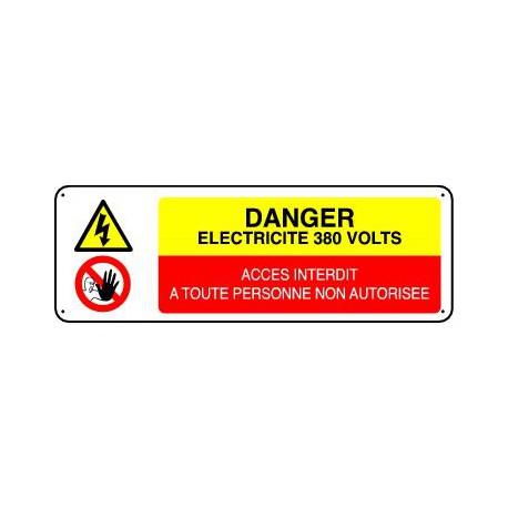Panneau DANGER ELECTRICITE 380 VOLTS  - ACCES INTERDIT A TOUTE PERSONNE NON AUTORISEE