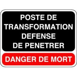 Panneau DANGER DE MORT - POSTE DE TRANSFORMATION DEFENSE DE PENETRER
