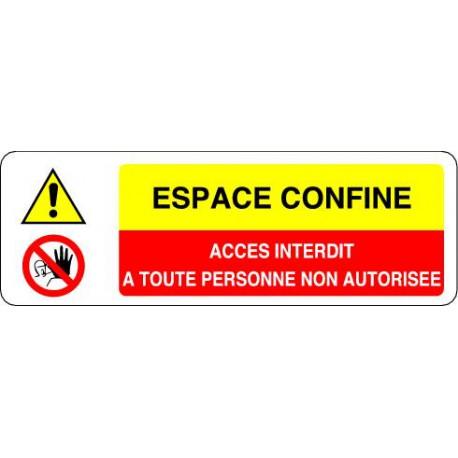 Panneau ESPACE CONFINE  - ACCES INTERDIT A TOUTE PERSONNE NON AUTORISEE