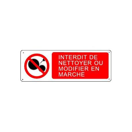INTERDIT DE NETTOYER OU MODIFIER EN MARCHE