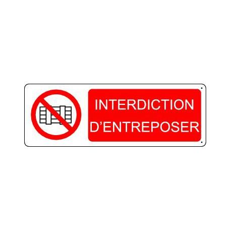 INTERDITION D'ENTREPOSER