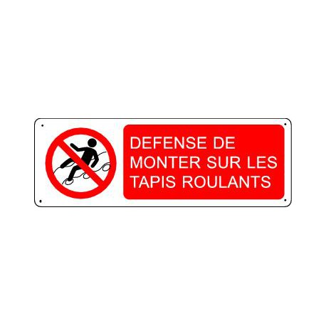 DEFENSE DE MONTER SUR LES TAPIS ROULANTS