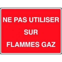 NE PAS UTILISER SUR FLAMMES GAZ