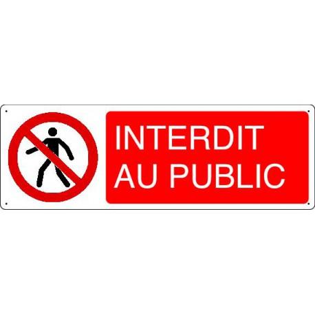 Panneau d'interdiction INTERDIT AU PUBLIC