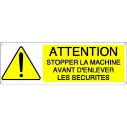 ATTENTION STOPPER LA MACHINE AVANT D'ENLEVER LES SECURITE