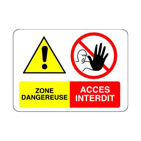 Panneau ZONE DANGEREUSE - ACCES INTERDIT