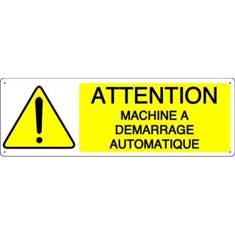 ATTENTION MACHINE A DEMARRAGE AUTOMATIQUE