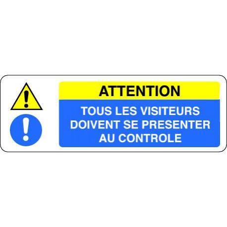 Panneau ATTENTION - TOUS LES VISITEURS DOIVENT SE PRESENTER AU CONTRÔLE