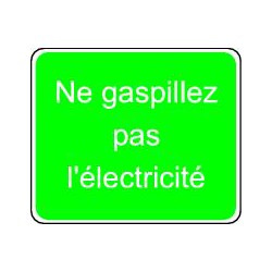 Panneau NE GASPILLEZ PAS L'ELECTRICITE