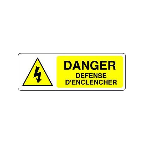 DANGER DEFENSE D'ENCLENCHER