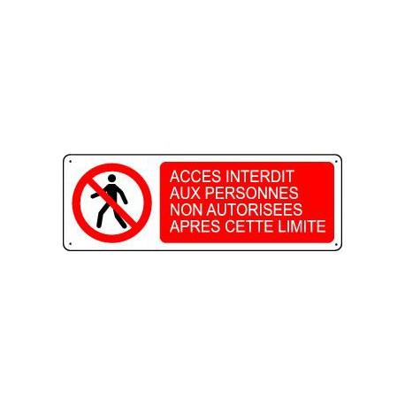 Panneau d'interdiction ACCES INTERDIT AUX PERSONNES NON AUTORISEES APRES CETTE LIMITE