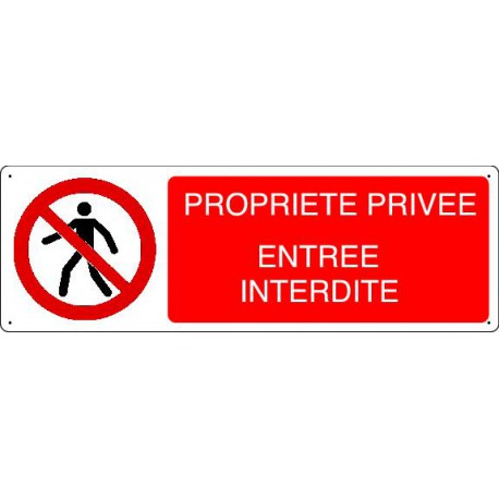 Panneau d'interdiction PROPRIETE PRIVEE ENTREE INTERDITE