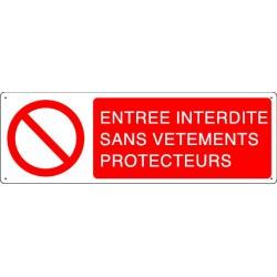 Panneau d'interdiction ENTREE INTERDITE SANS VETEMENTS PROTECTEURS