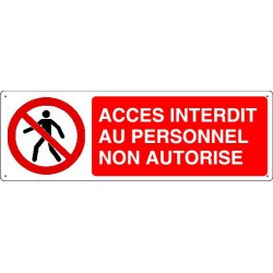 Panneau d'interdiction ACCES INTERDIT AU PERSONNEL NON AUTORISE