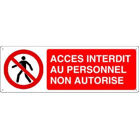 Panneau d'interdiction ACCES INTERDIT AU PERSONNEL NON AUTORISE