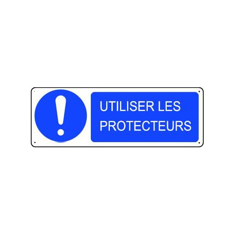 Panneau d'obligation UTILISER LES PROTECTEURS