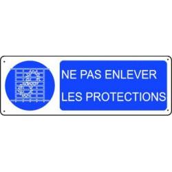 Panneau d'obligation NE PAS ENLEVER LES PROTECTIONS