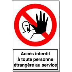 ACCES INTERRDIT A TOUTE PERSONNE ETRANGERE AU SERVICE