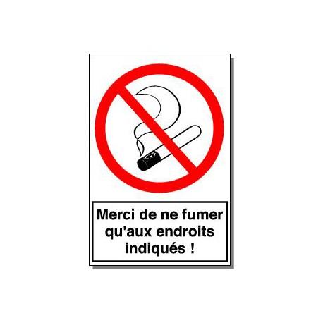 MERCI DE NE FUMER QU'AUX ENDROITS INDIQUES